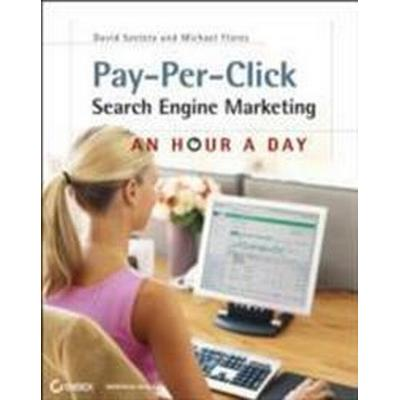 Pay-Per-Click Search Engine Marketing: An Hour a Day [With Access Code] (Häftad, 2010)